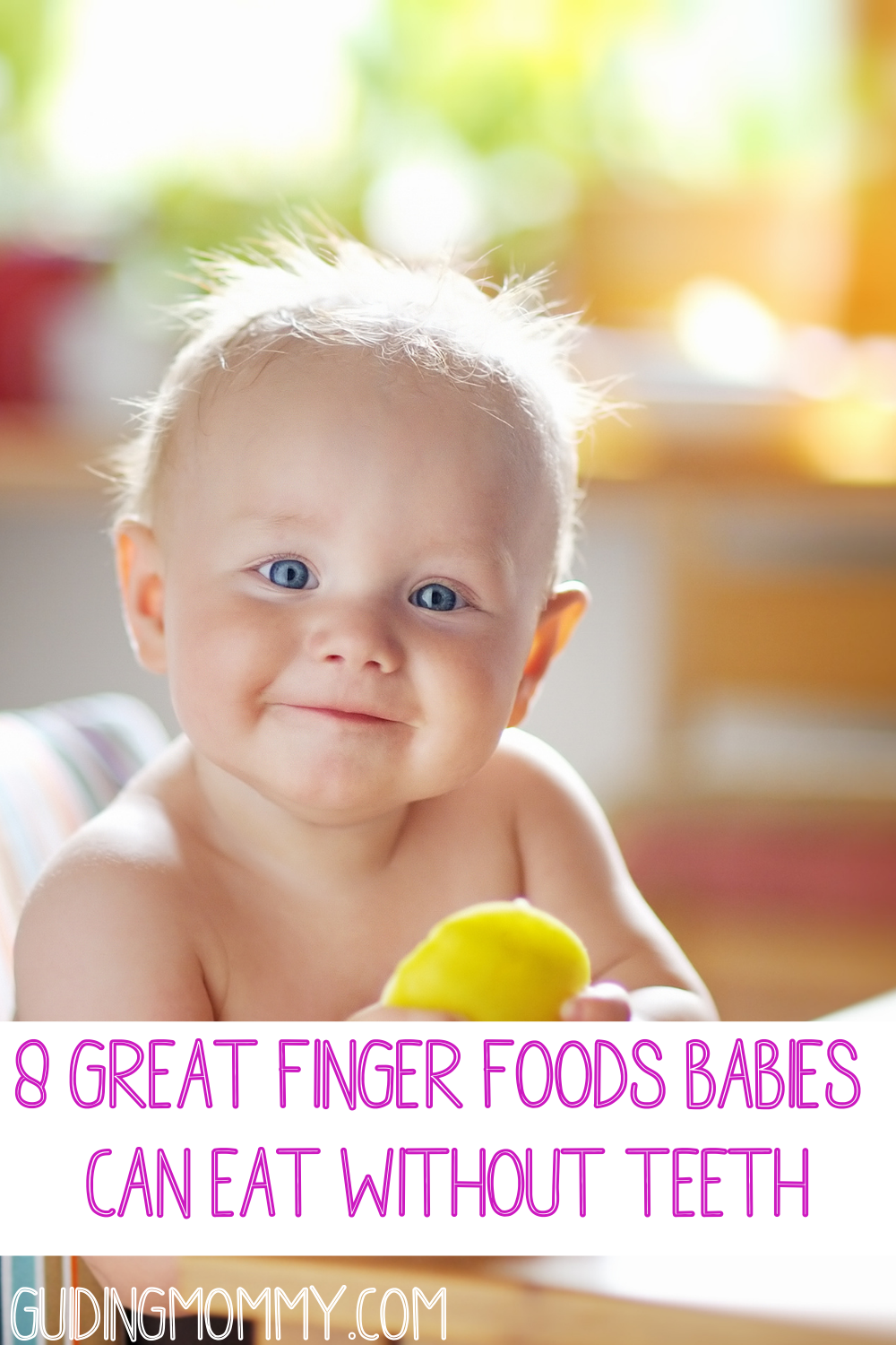 8 Great Finger Foods Babies Can Eat Without Teeth